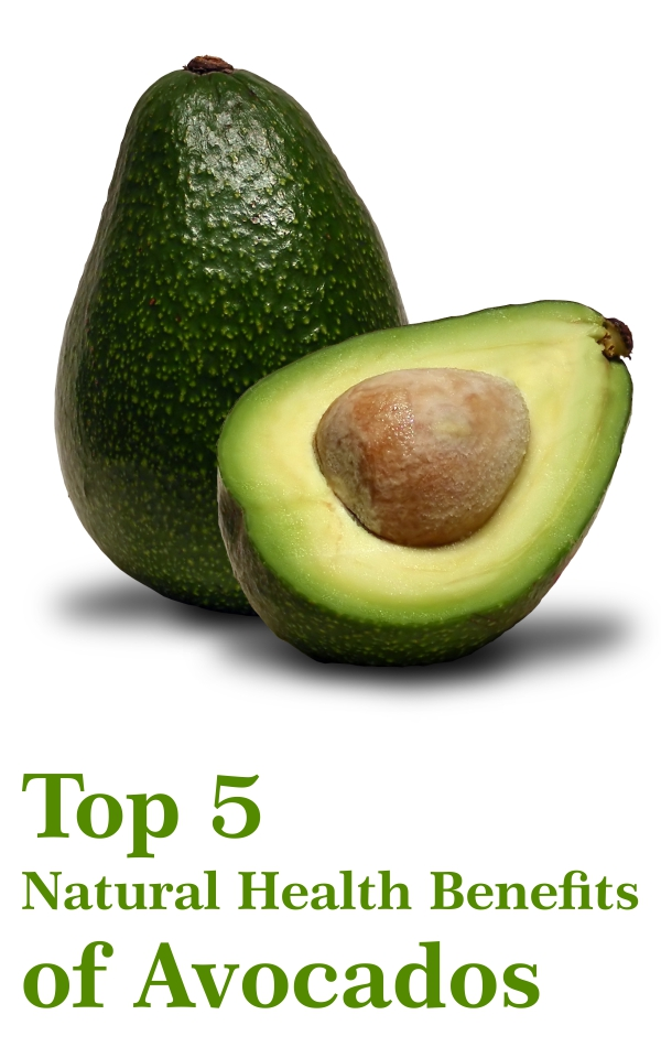 Top 5 Natural Health Benefits of Avocados