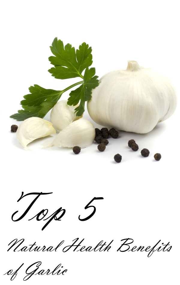 Top 5 Natural Health Benefits of Garlic